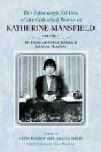 Gerri Kimber,   Angela Smith,   Anna Plumridge The Poetry and Critical Writings of Katherine Mansfield