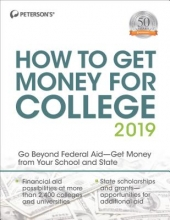 Peterson`s How to Get Money for College 2019