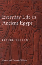Casson, Everyday Life in Ancient Egypt Revised and Expanded Edition