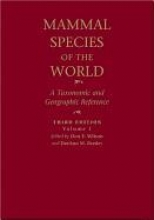 Wilson, Don E.,   Reeder, DeeAnn M. Mammal Species of the World