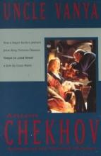 Chekhov, Anton Uncle Vanya