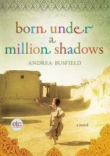 Busfield, Andrea Born Under a Million Shadows