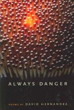 David Hernandez,   Jon Tribble Always Danger