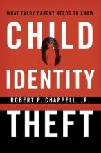 Chappell, Robert P., Jr. Child Identity Theft