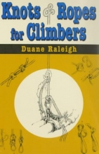 Raleigh, Duane Knots & Ropes for Climbers