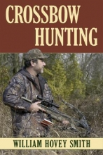 Smith, William Hovey Crossbow Hunting