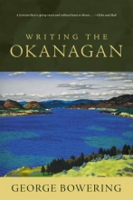 Bowering, George Writing the Okanagan