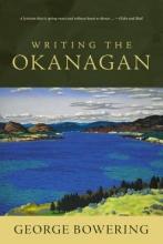 Bowering, George Writing the Okanagan