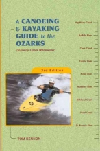 Kennon, Tom A Canoeing and Kayaking Guide to the Ozarks