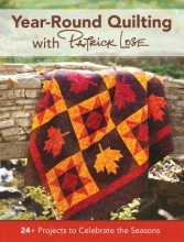 Lose, Patrick Year-Round Quilting With Patrick Lose