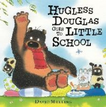 Melling, David Hugless Douglas: Hugless Douglas Goes to Little School