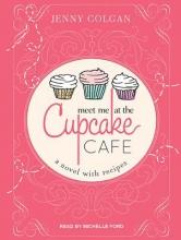 Colgan, Jenny Meet Me at the Cupcake Cafe