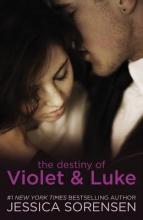 Sorensen, Jessica The Destiny of Violet & Luke