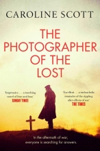 Caroline Scott , The Photographer of the Lost