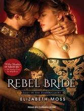 Moss, Elizabeth Rebel Bride