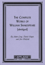 Long, Adam,   Singer, Daniel,   Winfield, Jess The Complete Works of William Shakespeare