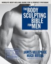 James Villepigue,   Hugo Rivera Body Sculpting Bible For Men