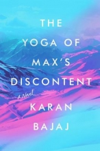Bajaj, Karan The Yoga of Max`s Discontent