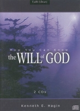 Hagin, Kenneth E. How You Can Know the Will of God