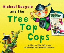 Patterson, Ellie Michael Recycle and the Tree Top Cops