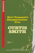 Smith, Curtis Kurt Vonnegut`s Slaughterhouse-Five
