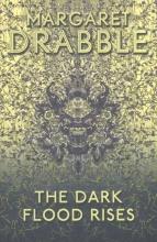 Drabble, Margaret The Dark Flood Rises