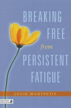 Lucie Montpetit Breaking Free from Persistent Fatigue