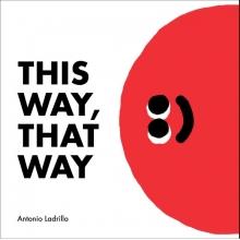 Antonio Ladrillo, This Way, That Way