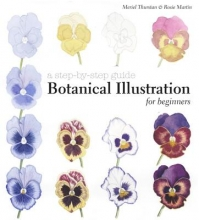 Thurstan, Meriel,   Martin, Rosie Botanical Illustration for Beginners