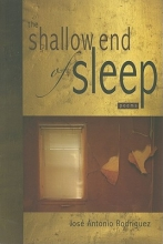 Rodriguez, Jose Antonio The Shallow End of Sleep