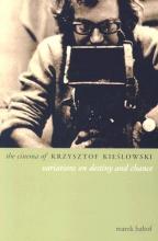 Haltof, Marek The Cinema of Krzysztof Kieslowski