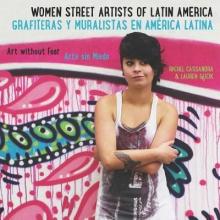 Cassandra, Rachel Women Street Artists of Latin America