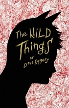 Eggers, Dave The Wild Things