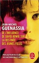 Jean-Michel   Guenassia De L`influence de David Bowie sur la destinée des jeunes filles