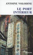 Antoine  Volodine Le Port Interieur