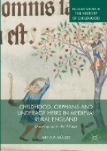 Miriam Muller Childhood, Orphans and Underage Heirs in Medieval Rural England