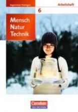 Mensch - Natur - Technik 6. Schuljahr.Arbeitsheft Regelschule Thüringen