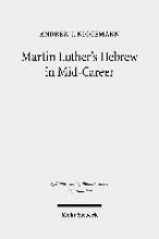 Niggemann, Andrew J. Martin Luther`s Hebrew in Mid-Career