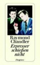 Chandler, Raymond,   Wollschläger, Hans Erpresser schießen nicht