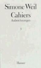 Weil, Simone Cahiers. Aufzeichnungen 03