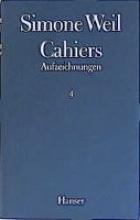 Weil, Simone Cahiers. Aufzeichnungen 04