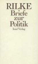 Rilke, Rainer Maria Briefe zur Politik