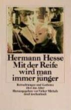 Hesse, Hermann Mit der Reife wird man immer jnger