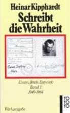 Kipphardt, Heinar Schreibt die Wahrheit