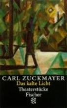 Zuckmayer, Carl Das kalte Licht