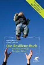 Brooks, Robert,   Goldstein, Sam,   Stopfel, Ulrike Das Resilienz-Buch