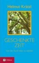 Krätzl, Helmut Geschenkte Zeit
