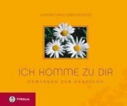 Gregorschitz, Werner Franz Ich komme zu dir