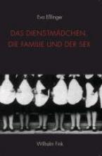 Eßlinger, Eva Das Dienstmädchen, die Familie und der Sex