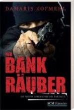 Kofmehl, Damaris Der Bankr?uber